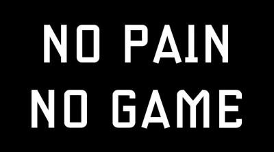 no pain no game